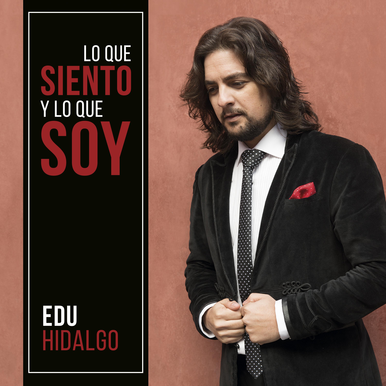Edu Hidalgo - Lo que siento y lo que soy portada